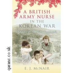 A British Army Nurse In The Korean War by Elizabeth Jilly McNair